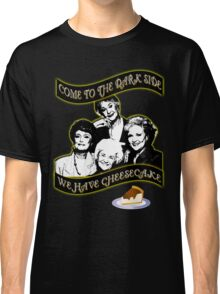 We have Cheesecake Classic T-Shirt