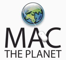 Mac The Planet Black Text by Jim Felder