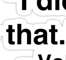 """I didn't say that."" - Voltaire Sticker"