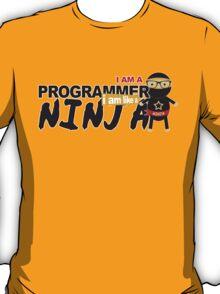 programmer : i am a programmer. i am like a ninja T-Shirt