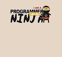 programmer : i am a programmer. i am like a ninja Unisex T-Shirt