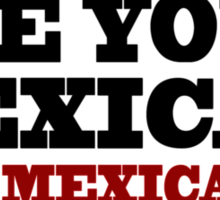 One Upon A Time In Mexico - Are You A Mexican Sticker