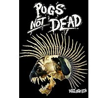 PUGS NOT DEAD! Photographic Print