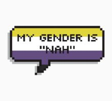 "My Gender is ""Nah"" by prucanada"