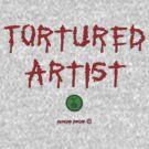 Tortured Artist by RangerRoger