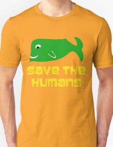 Save the Humans T-Shirt