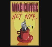 Make Coffee Not War by Larry Butterworth