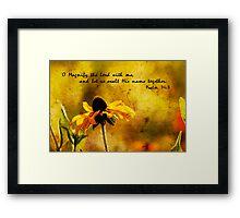 Psalm 34:3 Framed Print