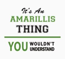 It's an AMARILLIS thing, you wouldn't understand !! by itsmine