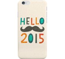 HELLO 2015! iPhone Case/Skin