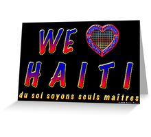 We love Haiti Greeting Card