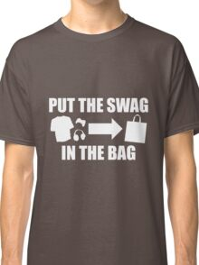 PUT THE SWAG IN THE BAG Classic T-Shirt