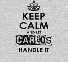 Keep Calm And Let Carlos Handle It Unisex T-Shirt