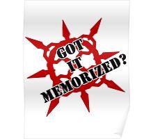Got it memorized? Poster