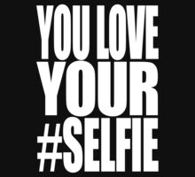 You love your #SELFIE by protestall