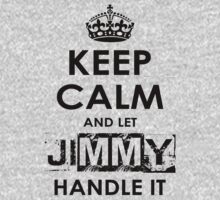 Keep Calm And Let Jimmy Handle It T-Shirt