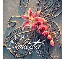 I am a Beautiful Soul Photographic Print