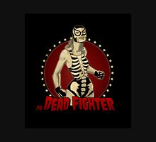 Dead Fighter  Unisex T-Shirt