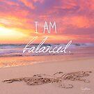 I Am Balanced by CarlyMarie