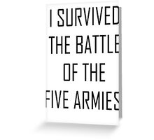 i survived the battle of the five armies Greeting Card