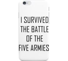 i survived the battle of the five armies iPhone Case/Skin