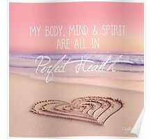 I Am In Perfect Health Poster