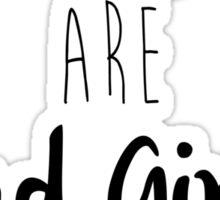 Good Girls Sticker