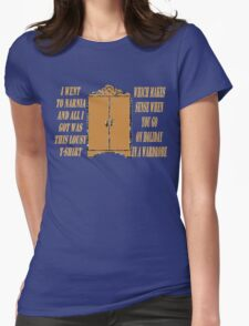 I went to Narnia and all I got was this lousy t-shirt Womens Fitted T-Shirt