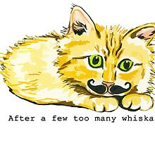 After a few too many whiskas by drknice