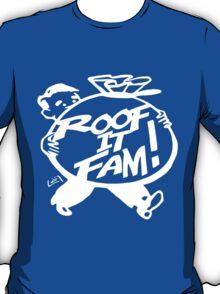 Roof It Fam! T-Shirt
