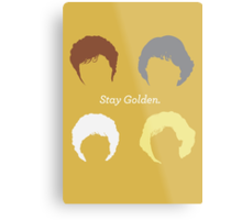"The Girls // ""Stay Golden"" Metal Print"