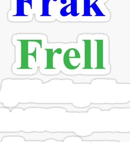 Frak vs. Frell Sticker