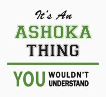 It's an ASHOKA thing, you wouldn't understand !! by itsmine