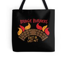Bridge BURNERS DISTRESSED VERSION first in last out  Tote Bag