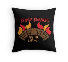 Bridge BURNERS DISTRESSED VERSION first in last out Malazan fan design BRIDGEBURNERS Throw Pillow