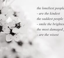 The loneliest people are the kindest. by netza