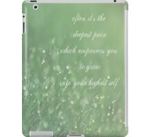 often it's the deepest pain which empowers you to grow into your highest self iPad Case/Skin
