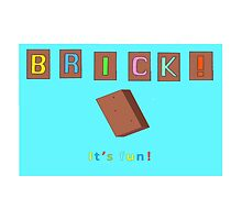 Brick! It's Fun. by JustKause