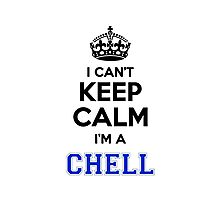 I cant keep calm Im a CHELL Photographic Print