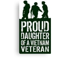 Patriotic 'Proud Daughter of a Vietnam Veteran' Ladies T-Shirt and Gifts Canvas Print