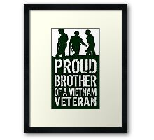 Amazing 'Proud Brother of a Vietnam Veteran' T-shirts, Hoodies, Accessories and Gifts Framed Print