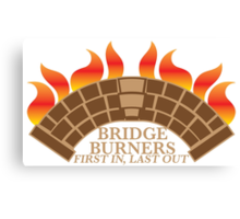 Bridgeburners first in last out with a burning bridge Canvas Print