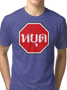 Thai Traffic STOP Sign ⚠ YOOT in Thai Language ⚠ Tri-blend T-Shirt
