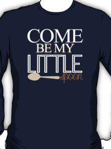 BE MY T-Shirt