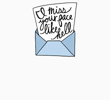 I Miss Your Face like Hell Unisex T-Shirt