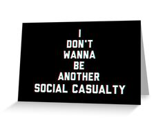 Social Casuality Greeting Card