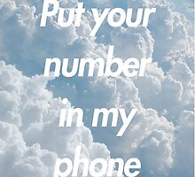 Put your number in my phone by weathermanpat
