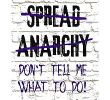 Spread Anarchy  Photographic Print