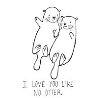 I Love You Like No Otter Photographic Print
