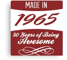 Amazing 'Made in 1965 50 Years of Being Awesome' T-shirts, Hoodies, Accessories and Gifts Canvas Print